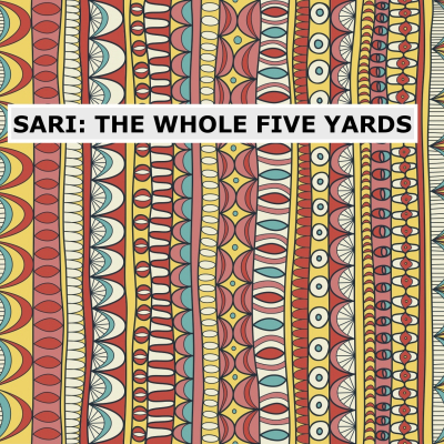 Sari: The Whole Five Yards