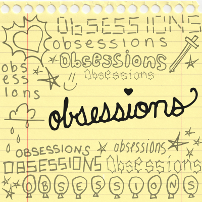 Obsessions